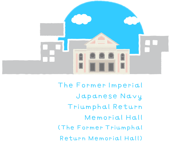 The Former Imperial Japanese Navy Triumphal Return Memorial Hall